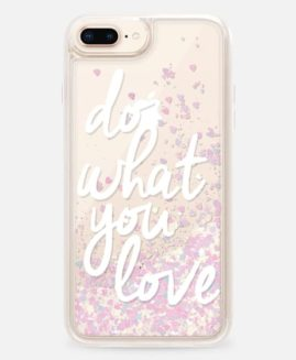 iPhone Plus Do What You Love Glitter Case